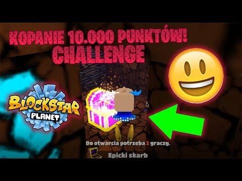 KOPANIE 10 000 PUNKTÓW CHALLENGE NA BLOCKSTARPLANET | KAMLOX