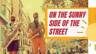 On The Sunny Side of The Street  (Jimmy McHugh) Saxophone Tenor /Baritone duo