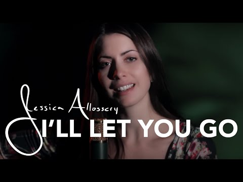 I'll Let You Go (Live) By Jessica Allossery