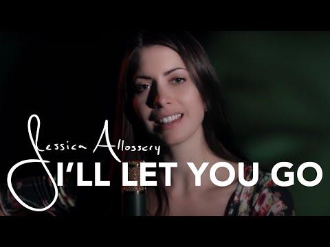Ill Let You Go   Jessica Allossery