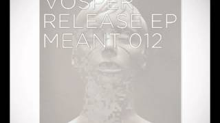 Vosper - We Are (Original Mix)