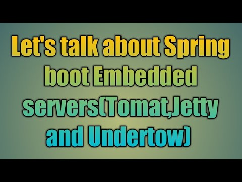 40 Spring boot Embedded servers(tomat,jetty and undertow)
