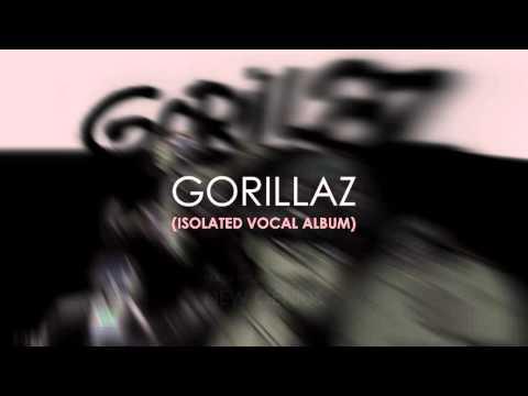 Gorillaz  Gorillaz Isolated Vocal Album