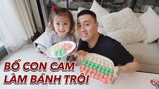 Bé Cam nặn bánh trôi | Gia Đình Cam Cam Vlog 88