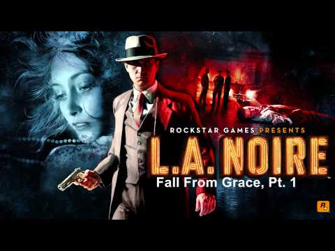 L.A. Noire - Music - Fall From Grace, Pt. 1