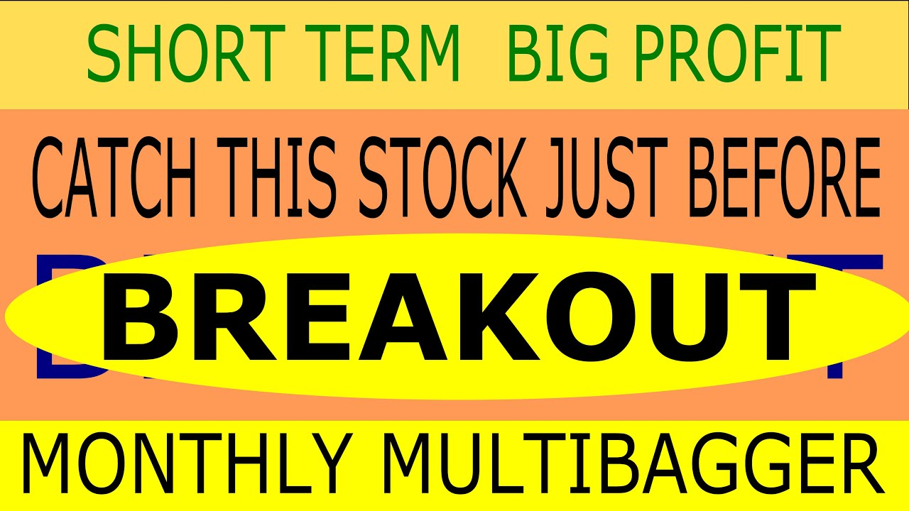 Breakout stock : Catch this stock just before Breakout - Short term Big Profit