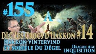 Dragon Age: Inquisition FR [Mage] #155 - DLC 1 - Les Crocs d'Hakkon #14 - Découverte (Cauchemar)