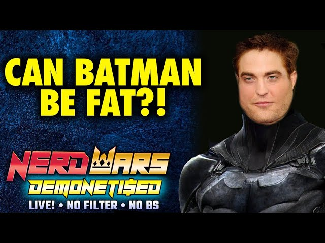 Can Robert Pattinson's Batman Be Fat!? - Nerd Wars!