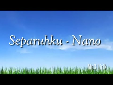 Separuhku - Nano Lirik Lagu