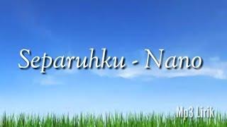 Download lagu Separuhku - nano Lirik lagu