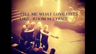 Tell Me What Love Feels Like - Room 94 Lyric Video