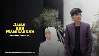 Lagu Minang Terbaru Janji Nan Mamisahkan Pinki Prananda Feat Widya Rezky Mv