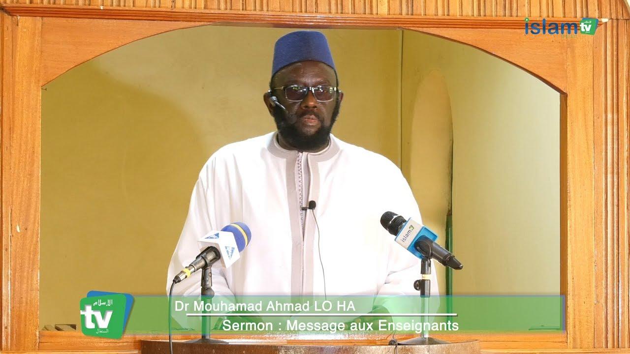 Khoutba du vendredi : Message aux Enseignants - Dr Mouhammad Ahmad LO
