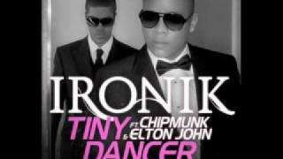 Ironik, Chipmunk + Elton John - Tiny Dancer