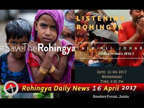 Rohingya Daily News 16 April 2017