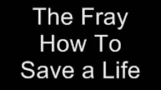 The Fray- How To Save a Life Lyrics