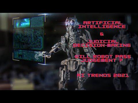 Artificial Intelligence & Judicial Decision-Making | Will Robot Pass Judgement ? AI Trends 2021