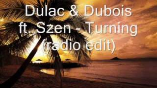 Dulac & Dubois ft. Szen - Turning (Radio edit)