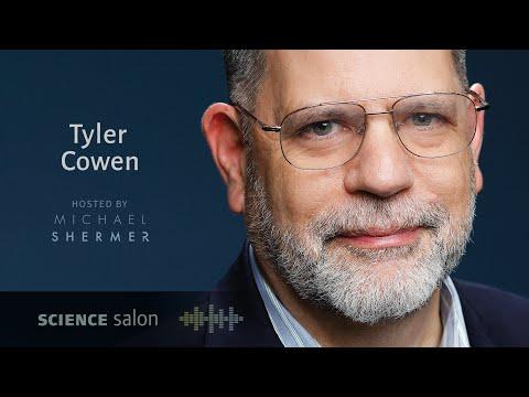 Dr. Tyler Cowen — How an Economist Views the World (SCIENCE SALON # 56)