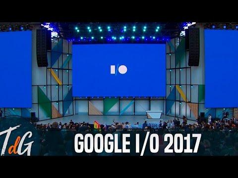 Google I/O 2017, todas las novedades