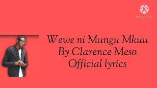 Wewe Ni Mungu Mkuu-Clarence Meso(official lyrics video)