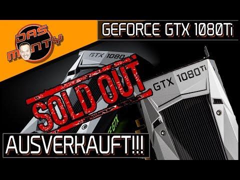 AUSVERKAUFT!!! - Nvidia GeForce GTX 1080Ti + 1080 kaum noch erhältlich | DasMonty - Deutsch