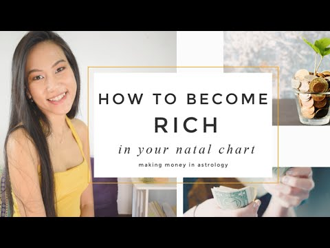 How to Become Rich and Wealthy in Your Natal Chart // Money Making in Astrology