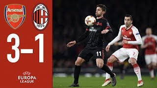 Highlights Arsenal 3-1 AC Milan - 2017/18 Europa League Round of 16 Seocnd leg