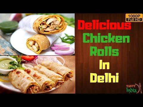 Delicious Chicken Rolls | Real Indian food in Delhi | Tasty India | Episode 5