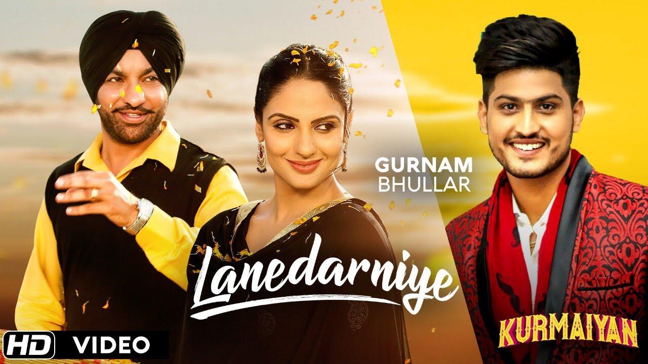 Lanedarniye Lyrics Gurnam Bhullar Kurmaiyan Lyricsbull Com