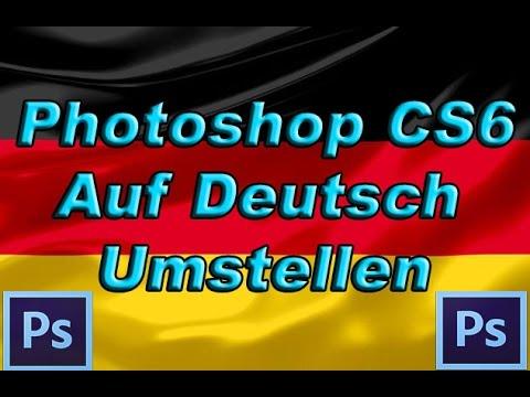 Photoshop CS6 auf Deutsch Umstellen