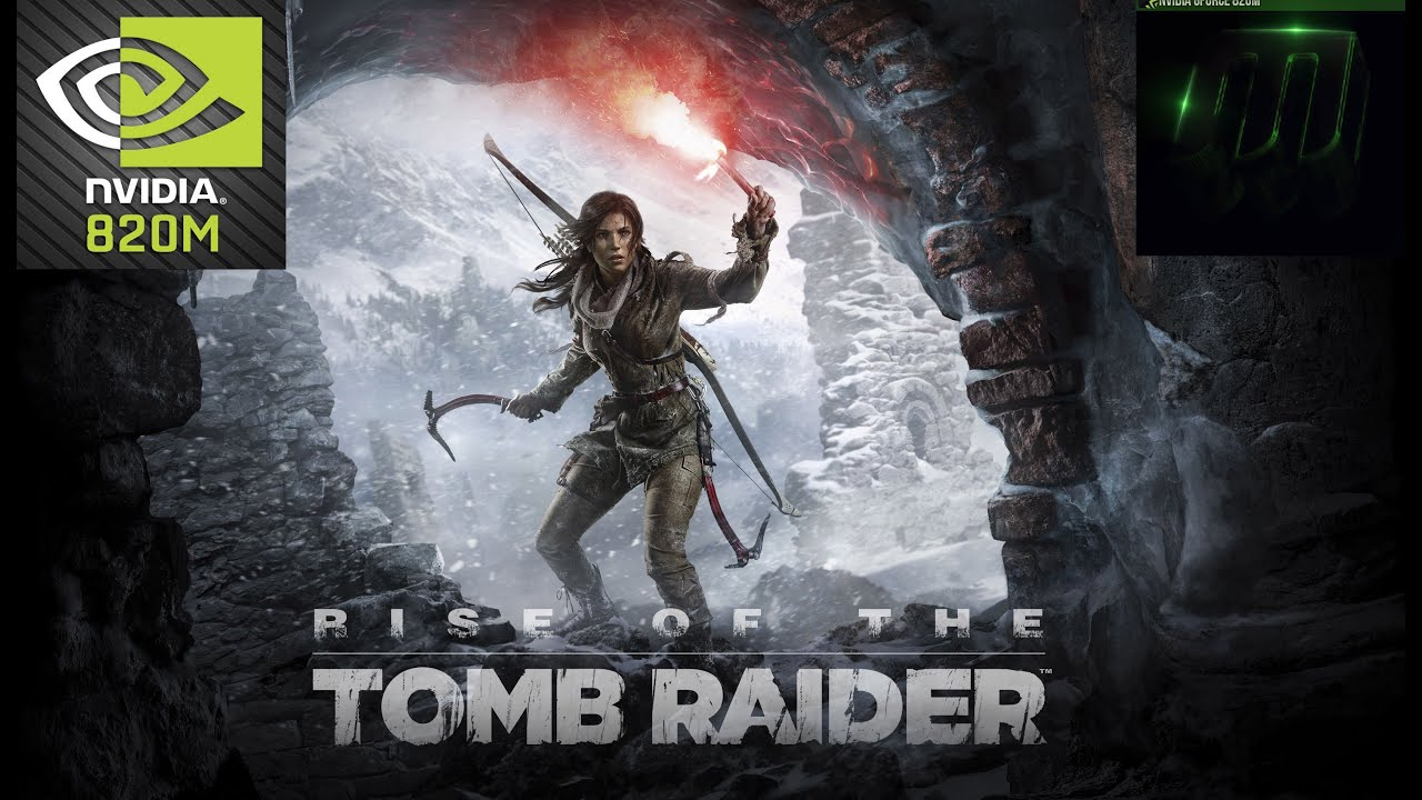 Rise of The Tomb Raider NVIDIA GEFORCE 820M (2GB)