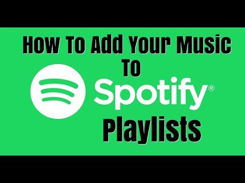 How To Add Your Music To Spotify Playlists