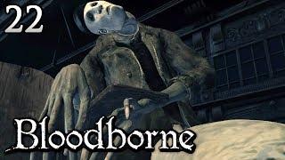 Zagrajmy w Bloodborne [#22] - KOSZMARNIE DOBRY ODCINEK