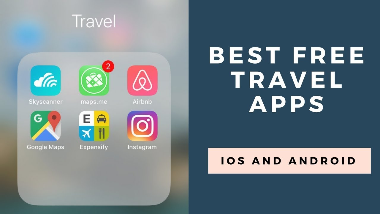 Best Travel Apps 2018 For Iphone And Android Phones Youtube