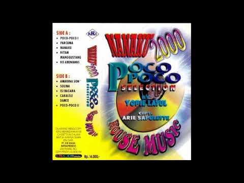 Nanaku 2000 Poco Poco Selection By Yopie Latul House Music Original Full Album