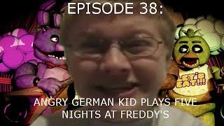 AGK Ep 38 Angry German Kid Plays Five Nights At Freddy