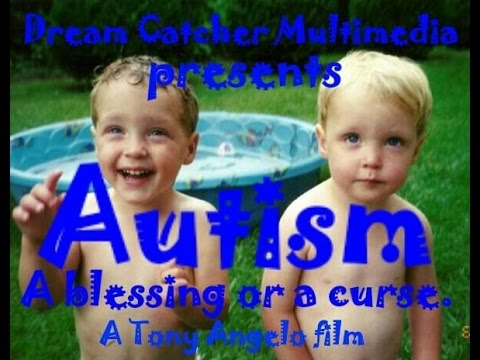Autism, blessing or a curse edited   A Tony Angelo film