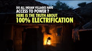 Do all Indian villages have access to power? Here is the truth about 100% electrification