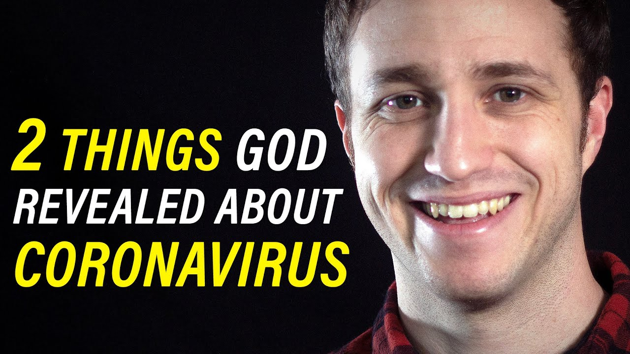 God told me 2 things He wants us to take away from Coronavirus