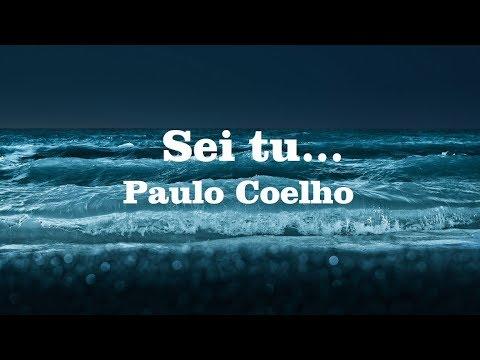 Sei tu... Paulo Coelho