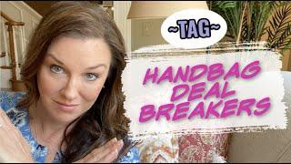 Handbag Deal Breakers ~ TAG