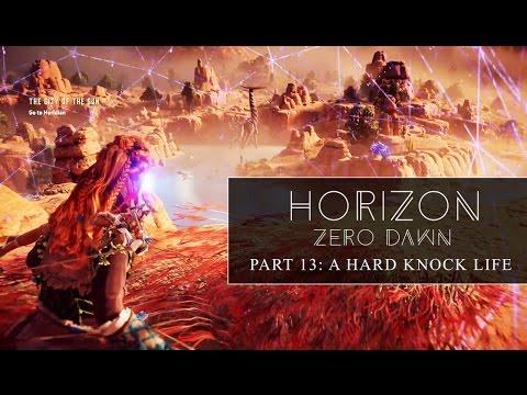 Horizon Zero Dawn - Part 13 - A Hard Knock Life - Walkthrough - No Commentary