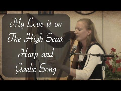 Tha Mo Ghaol Air Àird A' Chuain~Harp and Singing