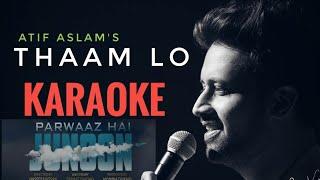 Thaam Lo Karaoke Song   Atif Aslam   Parwaaz Hai Junoon   Hamza Ali Abbasi   Ahad Raza Mir   Hania