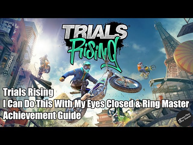 Trials Rising - I Can Do This With My Eyes Closed & Ring Master Achievement Guide
