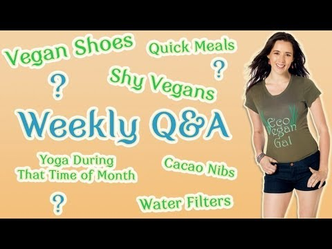 Weekly Q&A: Vegan Shoes, Quick Meals, Shy Activism and Super Foods