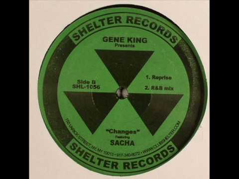 Changes - Gene King pres. Sacha
