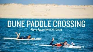 Dune Paddle Crossing : une aventure océanique de 50km - Pierre Lopez thumbnail