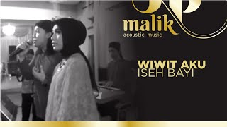 Download lagu WIWIT AKU ISIH BAYI Cover by MALIK ACOUSTIC